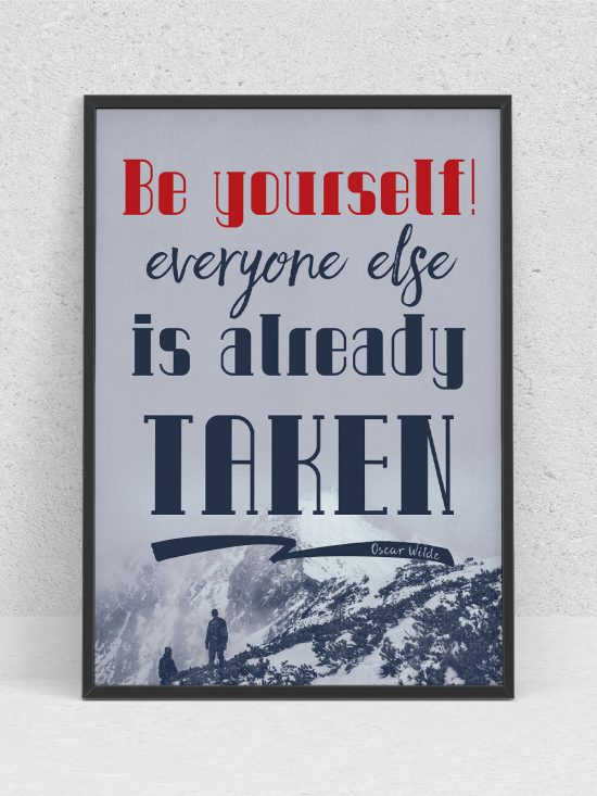 Poster – Be Yourself, Everyone Else Is Already Taken