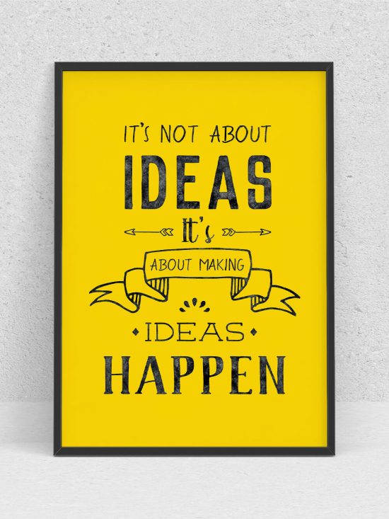 Poster –   It's not about ideas. It's about making ideas happen