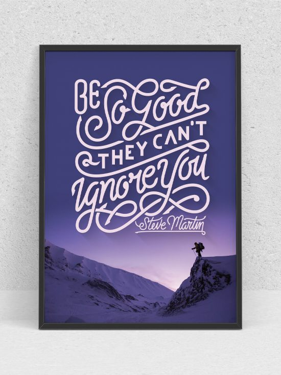 Poster – Be So Good They Can't Ignore You
